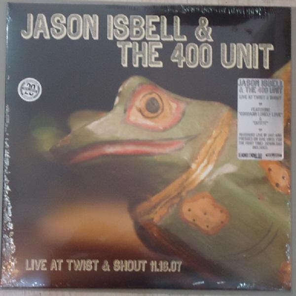 "EP 12'' JASON ISBELL & THE 400 UNIT ""LIVE AT TWIST & SHOUT"""