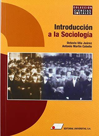 EDITORIAL UNIVERSITAS INTRODUCCIÓN A LA SOCIOLOGÍA