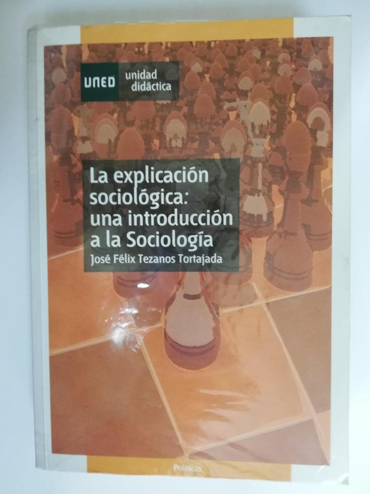 UNED LA EXPLICACIÓN SOCIOLOGÓGICA: UNA INTRODUCCIÓN A LA SOCIOLOGÍA
