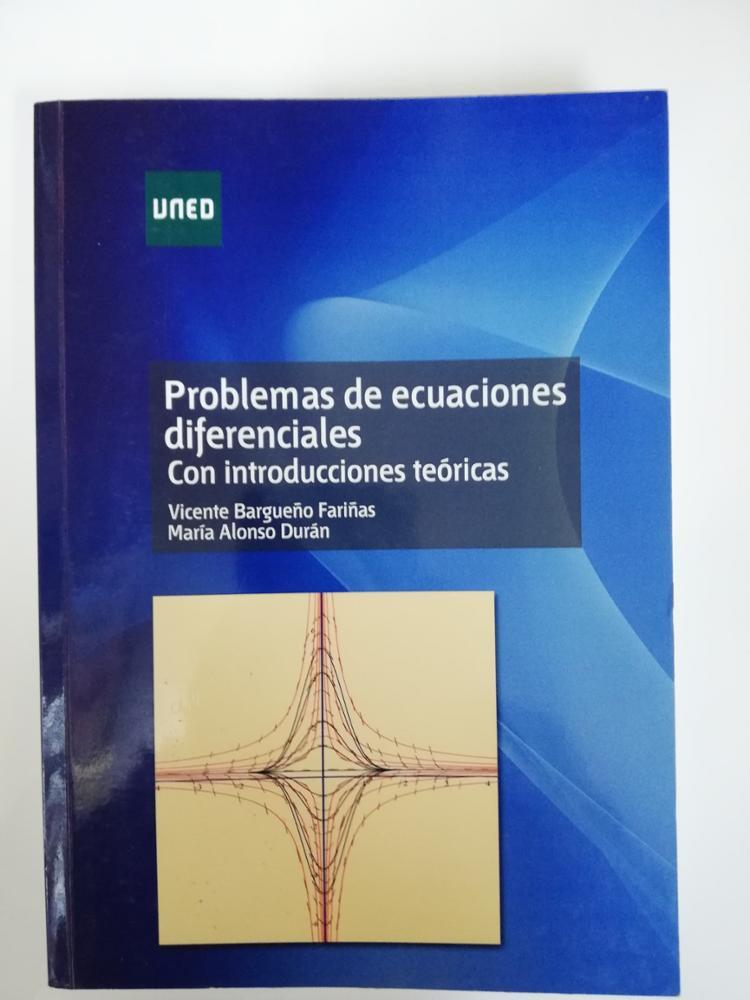 UNED PROBLEMAS DE ECUACIONES DIFERENCIALES. CON INTRODUCCIONES TEÓRICAS