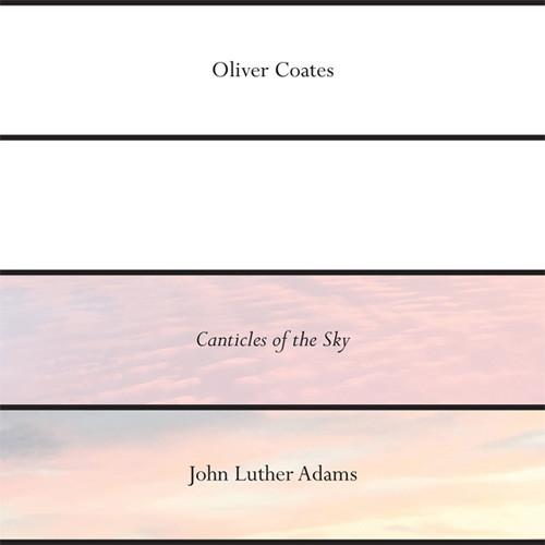 "EP 12'' OLIVER COATES ""JOHN LUTHER ADAMS' CANTICLES OF THE SKY"""