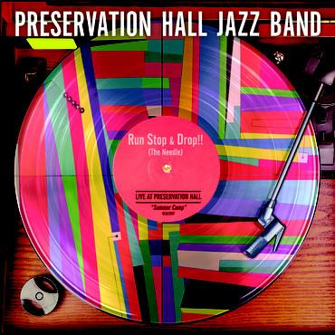 "EP 12'' PRESERVATION HALL JAZZ BAND ""RUN, STOP & DROP (THE NEEDLE)"""