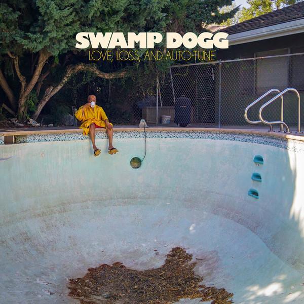 LP Swamp Dogg – Love, Loss, And Auto-Tune
