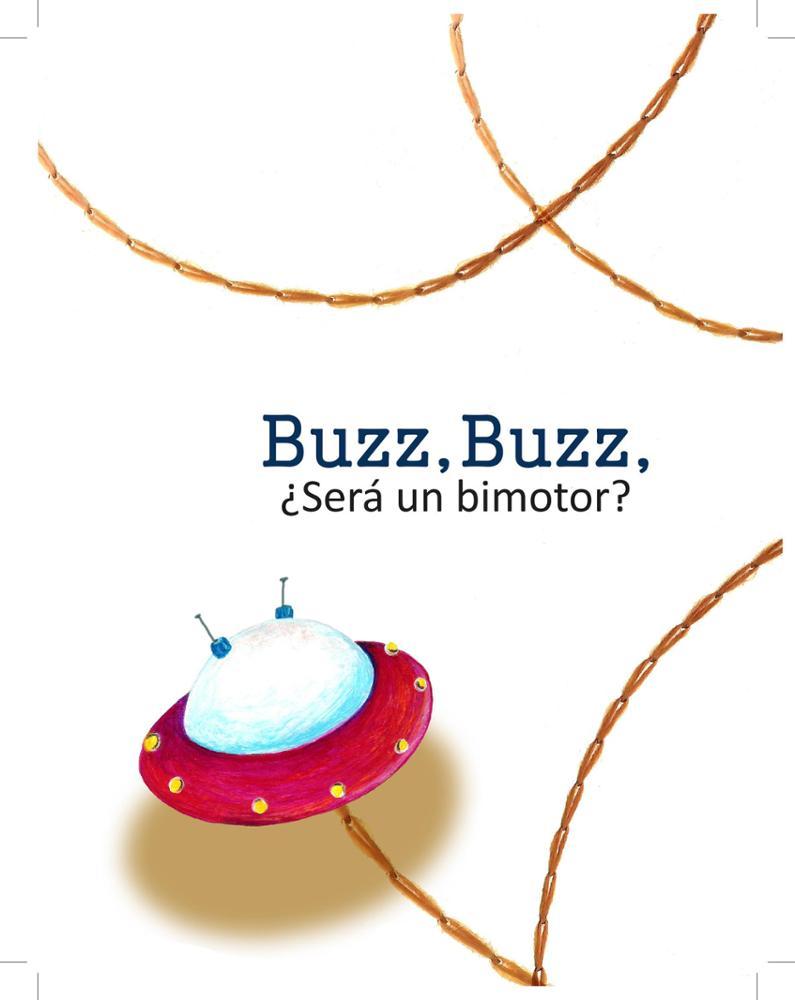 Cuentos Infantiles Buzz Buzz, ¿Será un Bimotor?
